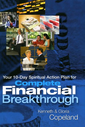 Complete Financial Breakthrough by Kenneth & Gloria Copeland