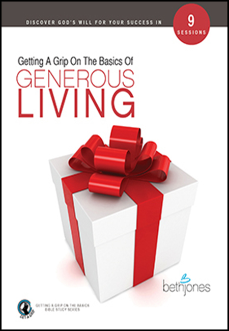 Getting a grip on the basics of generous living by beth for Generous living