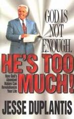 God Is Not Enough Hes Too Much by Jesse Duplantis