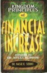 Kingdom Principles Of Financial Increase by Nasir K Siddiki