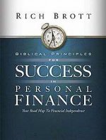 Biblical Principles For Success In Personal Finance by Rich Brott
