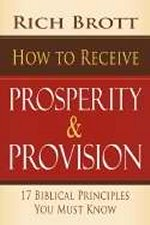 How To Receive Prosperity Provision by Rich Brott