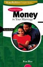 Homebuilders Couples Series Mastering Money In Your Marriage by Ron Blue