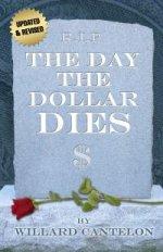 The Day The Dollar Dies by Willard Cantelon
